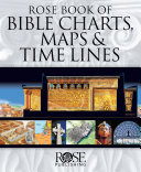 Book of Bible Charts, Maps, and Time Lines