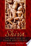 Shiva : • explores the shamanic roots of...