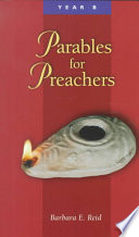 Parables for Preachers  Year B  The Gospel of Mark