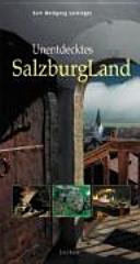 Unentdecktes Salzburger Land