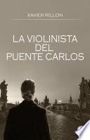 La Violinista Del Puente Carlos Spanish Edition