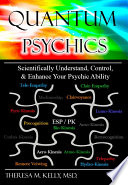 Quantum Psychics   Scientifically Understand  Control and Enhance Your Psychic Ability  2nd Edition