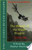 Dragon Realm Chronicles  Volume One  The Amulet of the Green Dragon