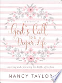 God s Call to a Deeper Life