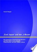 Cool Japan  und der  J Boom   Die japanische Unterhaltungsindustrie und ihre Rolle in der globalen Popul  rkultur seit den 1990er Jahren