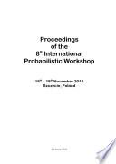 Proceedings Of The 8th International Probabilistic Workshop