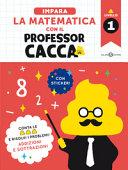 Impara la matematica con il professor Cacca
