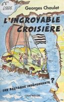 L'Incroyable Croisière, Une Bretagne indépendante ?