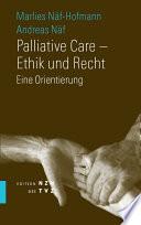 Palliative Care - Ethik und Recht