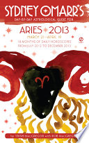 Sydney Omarr s Day by Day Astrological Guide for the Year 2013  Aries
