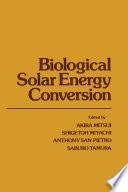 Biological Solar Energy Conversion