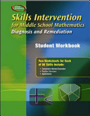 Skills Intervention for Middle School Mathematics  Diagnosis and Remediation  Student Workbook