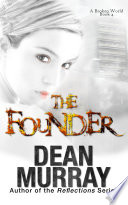 The Founder  A Broken World Volume 4