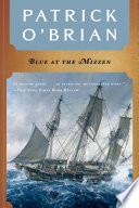 Blue at the Mizzen  Vol  Book 20   Aubrey Maturin Novels