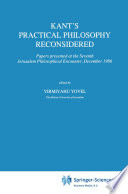 Kant   s Practical Philosophy Reconsidered