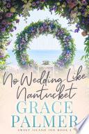 No Wedding Like Nantucket Book PDF