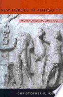 New Heroes In Antiquity : gods and humans. in this detailed,...