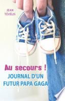 Au secours   Journal d un futur papa gaga