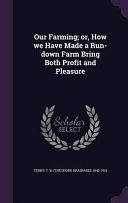 download ebook our farming; or, how we have made a run-down farm bring both profit and pleasure pdf epub
