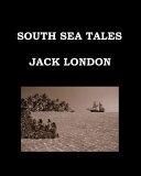 South Sea Tales Jack London