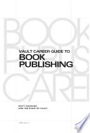 Vault Career Guide To Book Publishing book