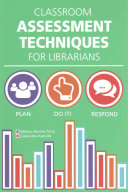 Classroom Assessment Techniques for Librarians