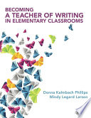 Becoming a Teacher of Writing in Elementary Classrooms