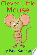 Clever Little Mouse