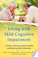 Living With Mild Cognitive Impairment : mild cognitive impairment or mci--thinking problems that go...
