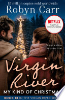 My Kind Of Christmas  A Virgin River Novel  Book 18  : rush he gets from his job....