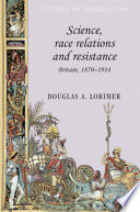 Science  Race Relations and Resistance