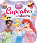 Cupcakes And More : princesses! choose from 21 irresistible cupcakes and colorful...