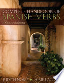 Complete Handbook Of Spanish Verbs A Classic Reference