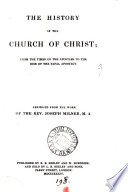 The history of the Church of Christ, from the times of the Apostles to the rise of the papal apostacy. Abridged