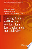 Economy Business And Uncertainty New Ideas For A Euro Mediterranean Industrial Policy