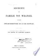 Geschichte der Familie von Wrangel vom Jahre Zwölfhundertfünfzig bis aus die Gegenwart