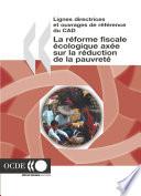 Lignes directrices et ouvrages de référence du CAD La réforme fiscale écologique axée sur la réduction de la pauvreté