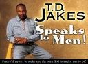 Ebook Speaks to Men! Epub T. D. Jakes Apps Read Mobile