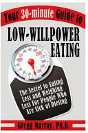 Your 30 Minute Guide To Low Willpower Eating