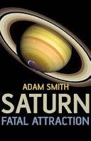 Saturn  Fatal Attraction