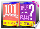 The Goldfinch   101 Amazing Facts   True or False