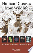 Human Diseases From Wildlife : and serious zoonotic diseases in the...