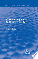 A New Companion to Greek Tragedy  Routledge Revivals