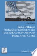 Being Different  Strategies of Distinction and Twentieth Century American Poetic Avant Gardes