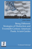 Being Different: Strategies of Distinction and Twentieth-Century American Poetic Avant-Gardes