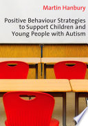 Positive Behaviour Strategies to Support Children   Young People with Autism