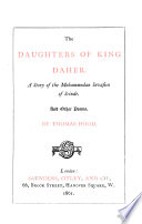 The Daughters Of King Daher A Story Of The Mohammedan Invasion Of Scinde And Other Poems