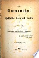 Das Emmenthal nach Geschichte, Land und Leuten