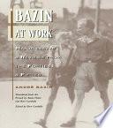 Bazin at Work