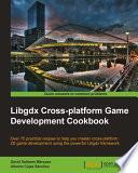 Libgdx Cross Platform Game Development Cookbook